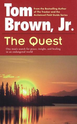 [Tom Brown, Jr] The Quest One Man's Search for