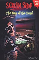 The Day of the Dead (Scream Shop, Pick Your Path #6)
