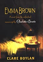 Emma Brown: A Novel From the Unfinished Manuscript by Charlotte Bronte