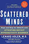 Scattered Minds: Hope and Help for Adults with ADHD