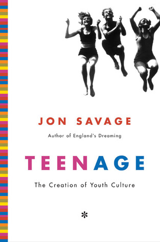 Teenage: The Creation of Youth Culture book cover