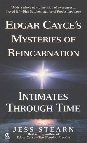 Intimates Through Time: Edgar Cayce's Mysteries of Reincarnation by