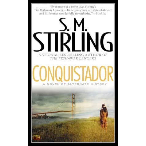 Conquistador by S.M. Stirling — Reviews, Discussion ...