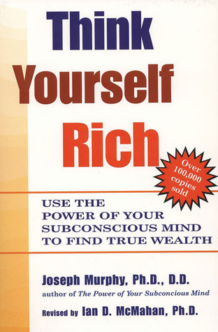 Think-Yourself-Rich-Use-the-Power-of-Your-Subconscious-Mind-to-Find-True-Wealth
