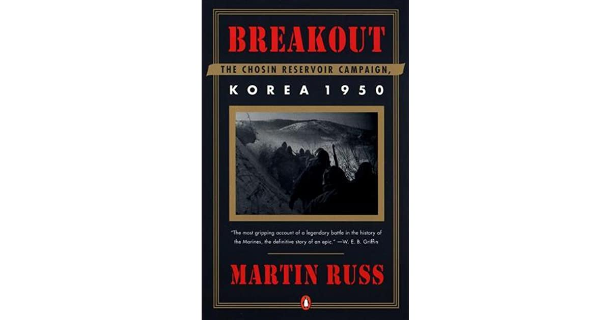 Download Breakout The Chosin Reservoir Campaign Korea 1950 By Martin Russ