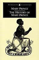 TheHistory of Mary Prince A West Indian Slave by Prince, Mary ( Author ) ON May-25-2000, Paperback