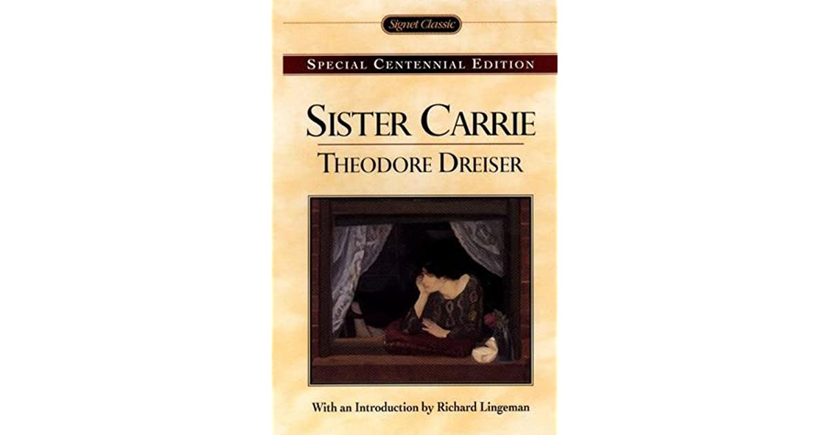 naturalism in dreisers sister carrie essay Sister carrie: theodore dreiser this 5 page paper discusses the themes, symbolism, plot and character analysis of theodore dreiser's book, sister carrie bibliography lists.