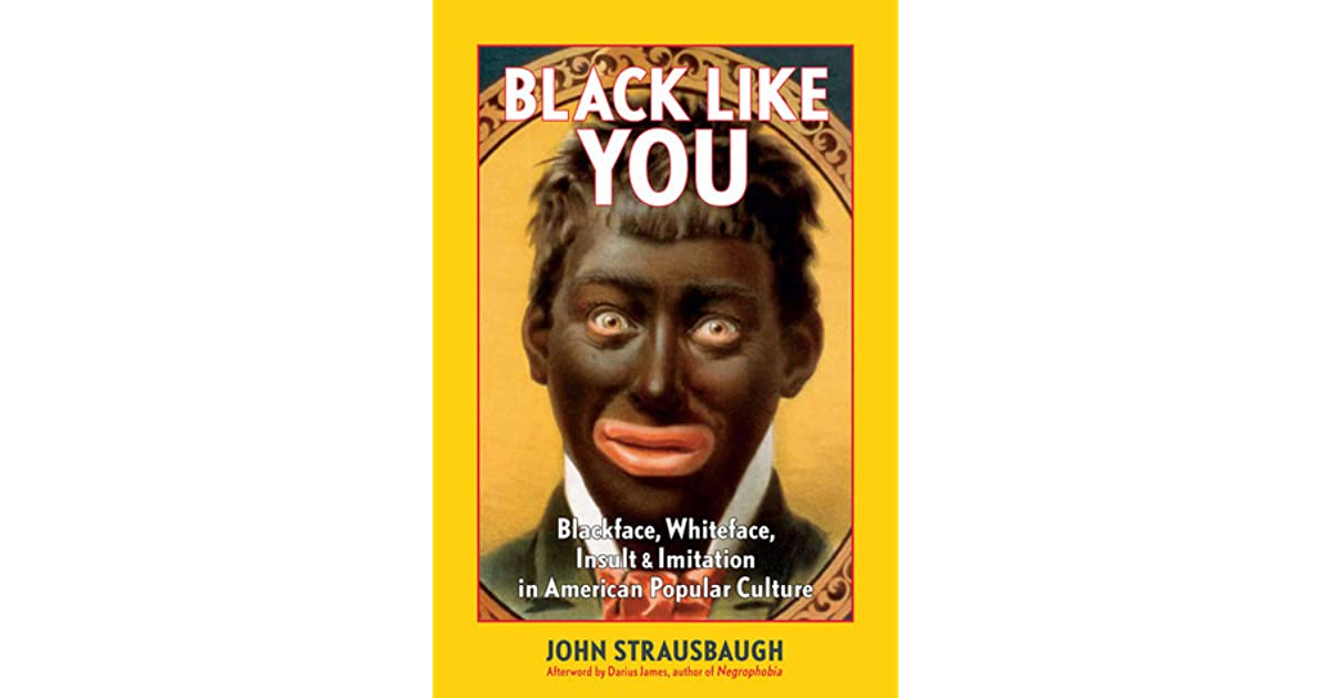 Blackface, Whiteface, Insult & Imitation in American Popular Culture