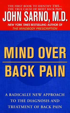 Mind Over Back Pain by John E. Sarno