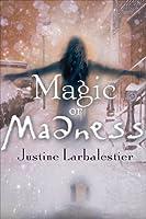 Magic or Madness (Magic or Madness, #1)