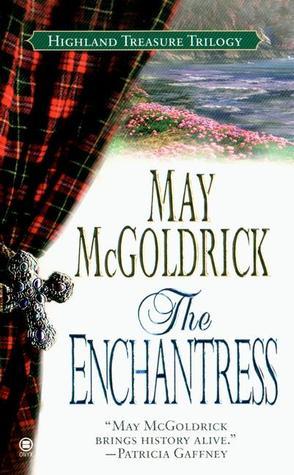 The Enchantress-HIGHLAND TREASURE TRILOGY BOOK 2 - May McGoldrick