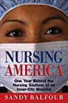 Nursing America: One Year Behind the Nursing Stations of an Inner-City Hospital