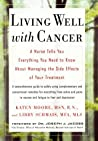 Living Well with Cancer: A Nurse Tells You Everything You Need to Know