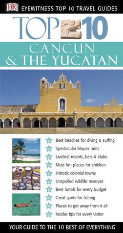 Top 10 Cancun and Yucatan