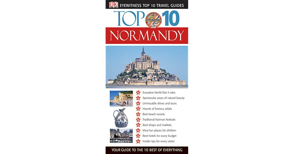 top 10 normandy eyewitness top 10 travel guide