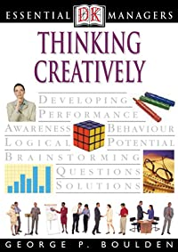 Essential Managers: Thinking Creatively