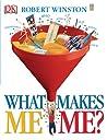 What Makes Me, Me?
