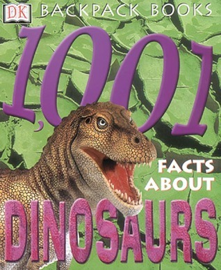 Backpack Books 1001 Facts About Dinosaurs