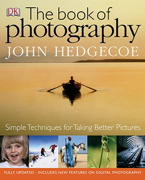 the book of photography by john hedgecoe rh goodreads com