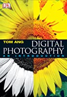 Digital Photography: An Introduction