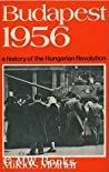 Budapest 1956: A History Of The Hungarian Revolution