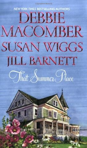 Image result for That Summer Place by Debbie Macomber, Susan Wiggs and Jill Barnett