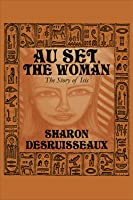 Au Set, the Woman: The Story of Isis