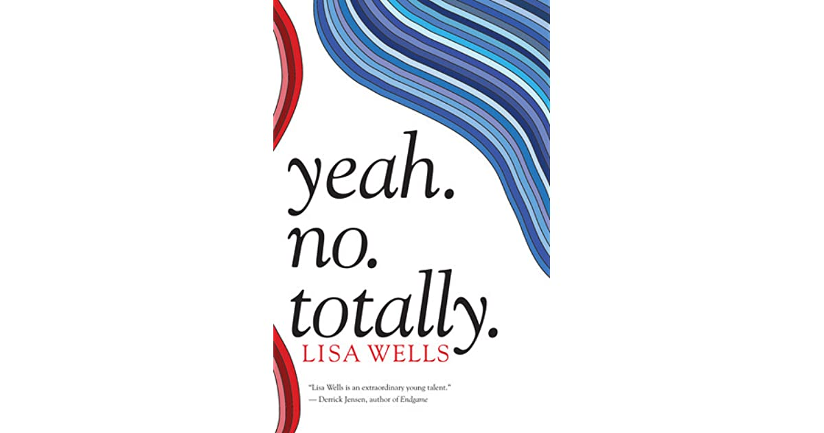 Yeah No Totally By Lisa Wells
