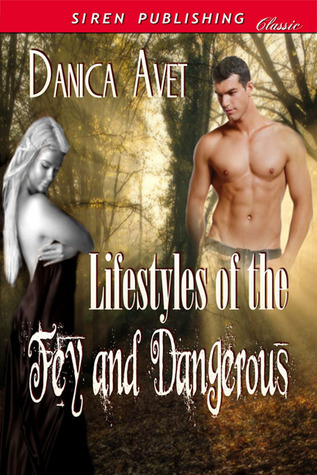 Lifestyles of the Fey and Dangerous (The Veil, #3)