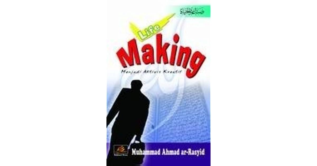 Life Making Menjadi Aktivis Kreatif By Muhammad Ahmad Ar Rasyid
