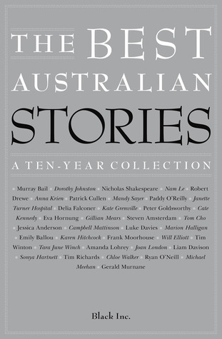 The Best Australian Stories: A Ten-Year Collection