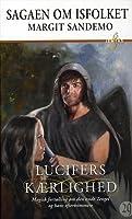 Lucifers Kærlighed (Sagaen om Isfolket, #29)