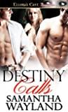 Destiny Calls by Samantha Wayland