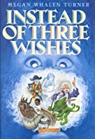 Instead of Three Wishes