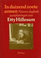 In duizend zoete armen: Nieuwe dagboekaantekeningen van Etty Hillesum