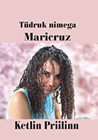 Tüdruk nimega Maricruz