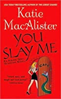 You Slay Me (Aisling Grey: Guardian Series, #1)