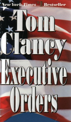 Executive Orders (Jack Ryan, Book 8)