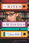 The Rites &  Wrongs of Janice Wills