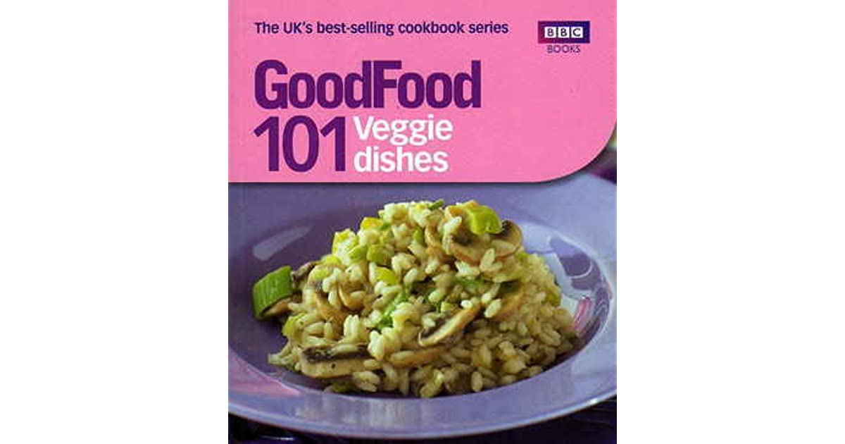 Good food 101 veggie dishes by orlando mullin forumfinder Image collections