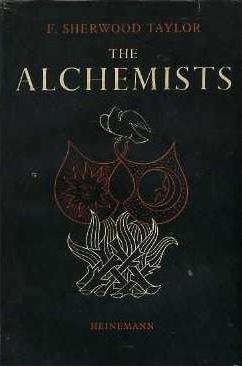 The Alchemists by F. Sherwood Taylor