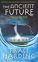 The Ancient Future (Ancient Future, #1)