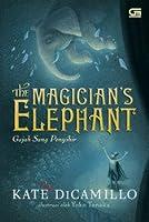 The Magician's Elephant - Gajah Sang Penyihir