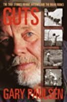 """Guts: The True Stories Behind """"Hatchet"""" and the """"Brian"""" Books"""