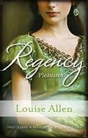 Regency Pleasures (Regency Collection 2011)
