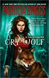 Cry Wolf (Alpha & Omega, #1, Mercy Thompson World - Complete #2)