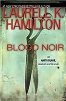 Blood Noir (Anita Blake, Vampire Hunter #16)
