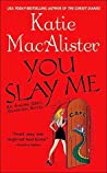 You Slay Me (Aisling Grey #1)