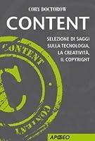 Content: Selezione di saggi sulla tecnologia, la creatività, il copyright