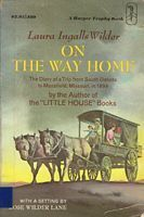 On the Way Home: The Diary of a Trip from South Dakota to Mansfield, Missouri, in 1894  (Little House #10)